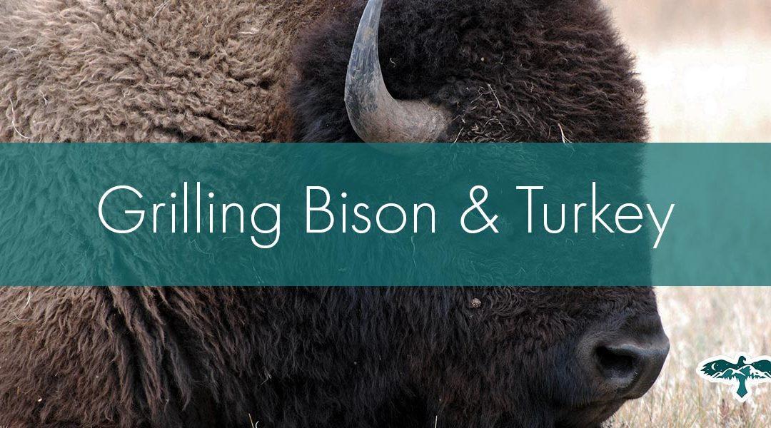 Grilling Bison & Turkey: A Healthier Take on BBQ